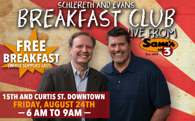 Breakfast Club with Schlereth and Evans Live from Sam's No.3 Downtown